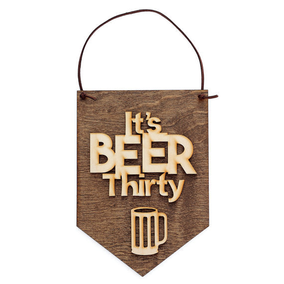 it's beer thirty,sign,banner,home decor,woodwork