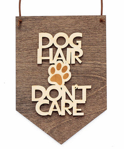 dog hair,don't care,sign,banner,home decor,woodwork