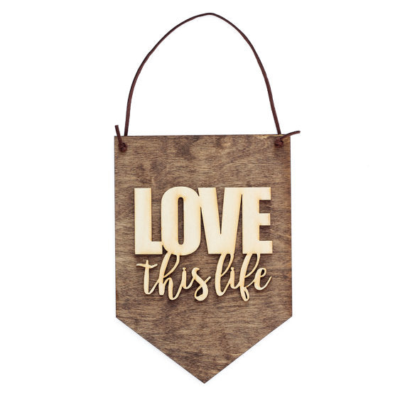 love this life,sign,banner,home decor,woodwork