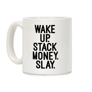 wake,up,stack,money,slay,coffee,mug,cup,ceramic