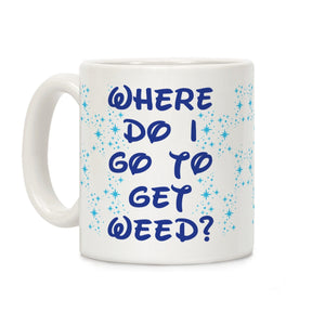 coffee,mug,gift,cup,where,go,get,weed,lookhuman