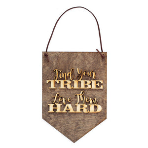 find your tribe,love them hard,sign,banner,home decor,woodwork