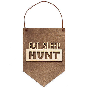sign,handmade,hunt,hunting,eat,sleep,made in USA,woodwork