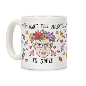 bernie,sanders,don't,tell,me,smile,coffee,mug,cup,ceramic