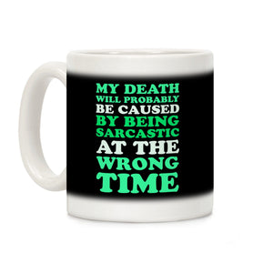 coffee,mug,gift,death,sarcastic,wrong,time,lookhuman
