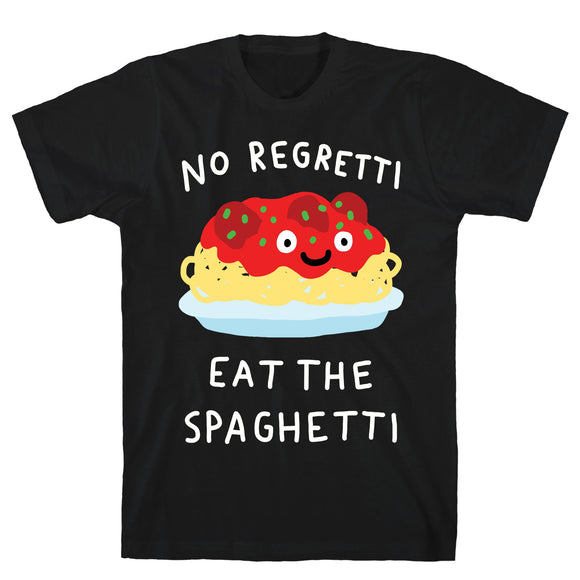 no,regretti,eat,spaghetti,tee,shirt,t-shirt,unisex,cotton