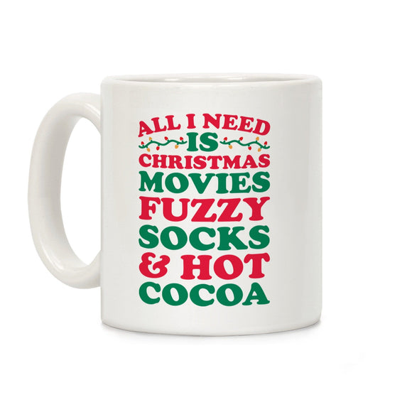 all,need,Christmas,movies,fuzzy,socks,hot,cocoa,coffee,mug,cup,ceramic
