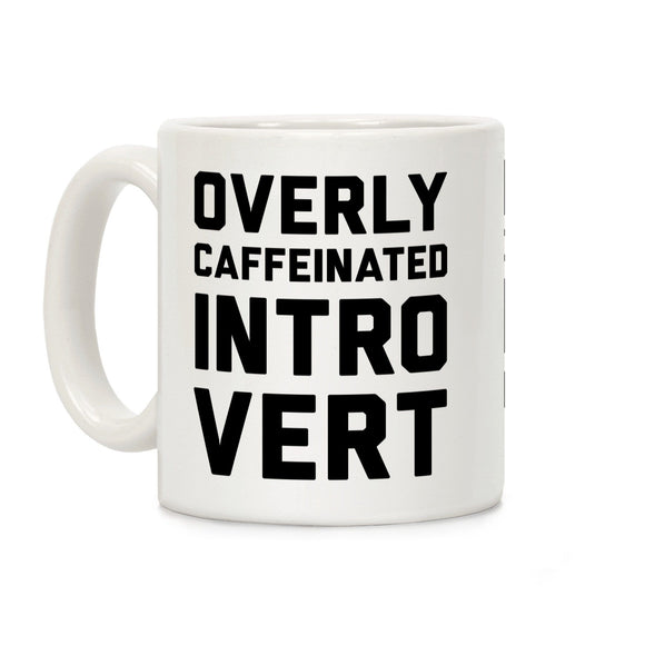 overly,caffeinated,introvert,ceramic,coffee,mug,cup,