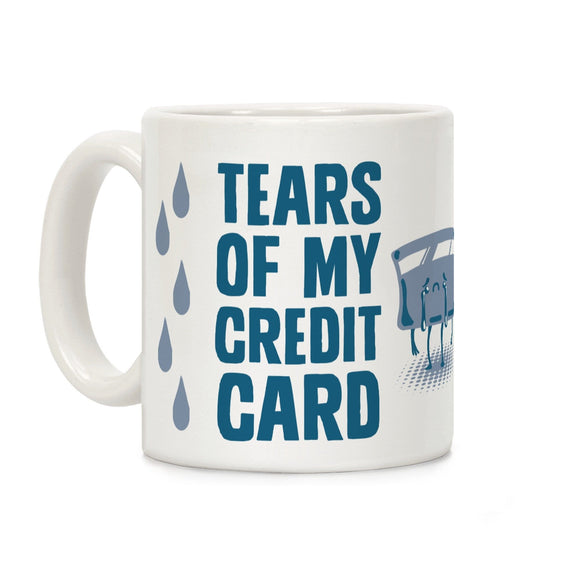 tears,my,credit,cards,coffee,mug,cup,ceramic