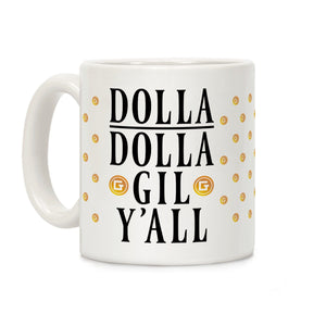dolla,gil,y'all,coffee,mug,cup,ceramic