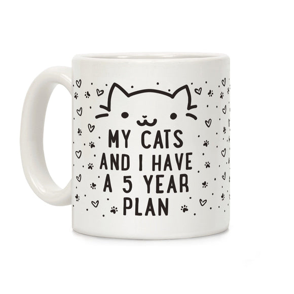 My Cats and I Have A Plan Ceramic Coffee Mug