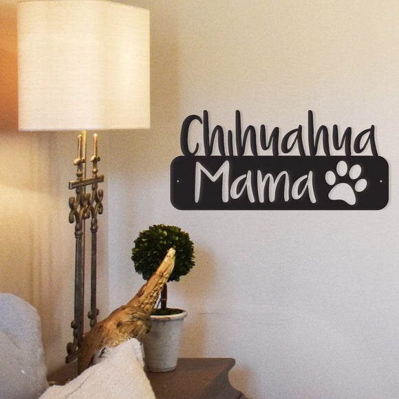 chihuahua mama,steel,wall,art,hanging,sign,home decor