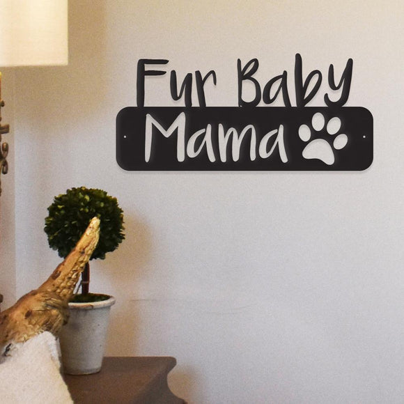 fur baby mama,steel,wall,art,hanging,sign