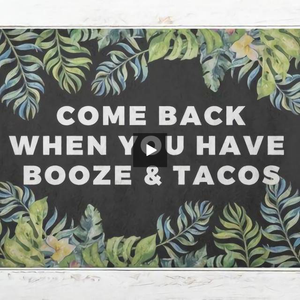 door,mat,welcome,doormat,come back,booze,tacos