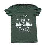 Women's Take Me To The Trees Tee Shirt
