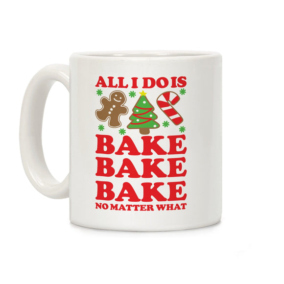 all i do is bake,coffee,cup,mug,gift,lookhuman