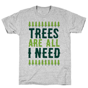 trees,all,need,tee,shirt,t-shirt,unisex,cotton