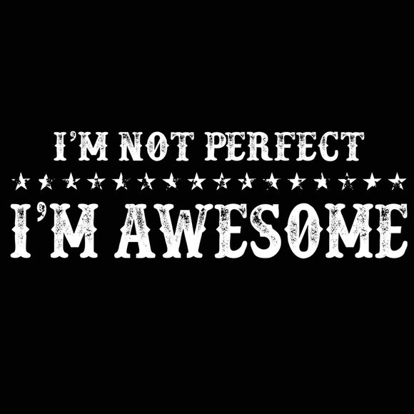 i'm,not,perfect,awesome,tee,shirt,t-shirt,tshirt,womens,slim,fit,donkey,tees