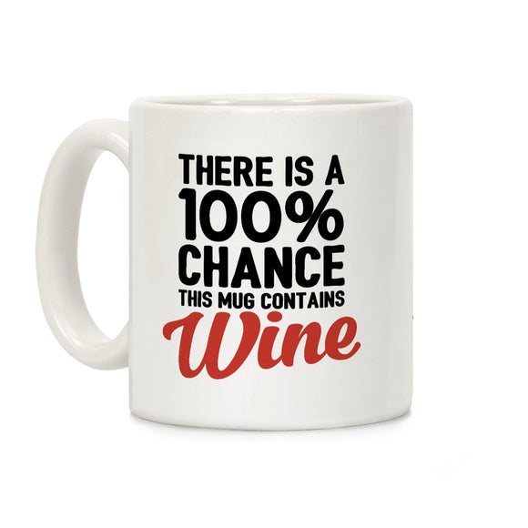 coffee,mug,100%,chance,contains,wine