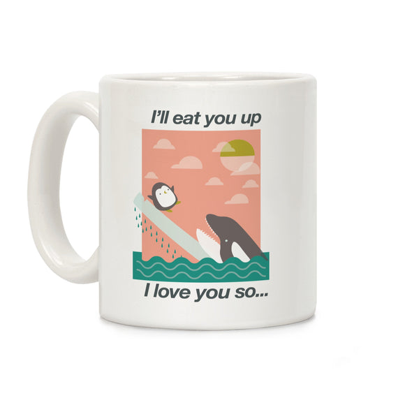 i'll,eat,you,up,penguin,orca,coffee,mug,cup,ceramic
