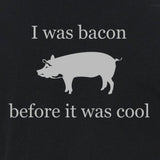 i,was,bacon,before,cool, pig,tee,shirt,t-shirt