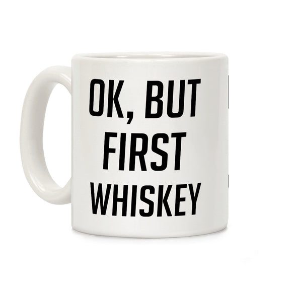 ok,but,first,whiskey,coffee,mug,cup,ceramic