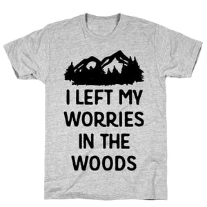 left,my,worries,woods,in,tee,shirt,t-shirt,camping