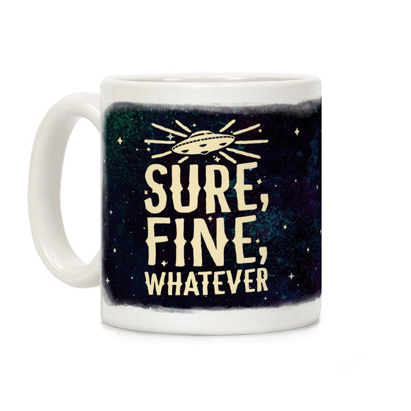 sure,fine,whatever,aliens,coffee,mug,cup,ceramic,scully,mulder,x files
