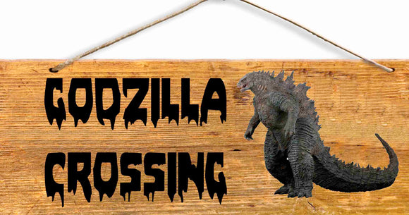 GODZILLA CROSSING - Wood Sign - 6x12