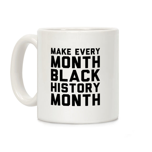 make,every,month,black,history,month,coffee,mug,cup,ceramic