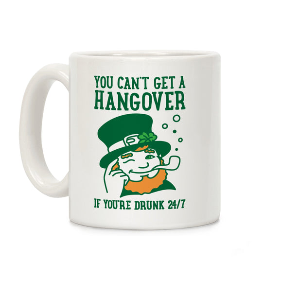 irish,st,patrick's,day,leprechaun,you,can't,get,hangover,if,your,drunk,24/7