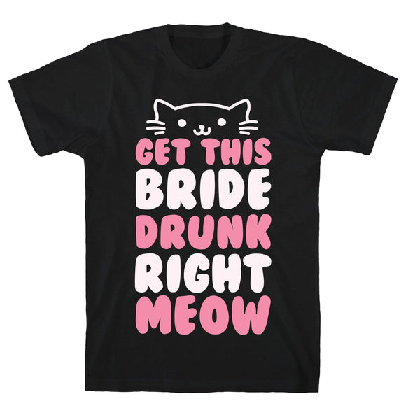 tee,shirt,t-shirt,get,bride,drunk,meow,cat