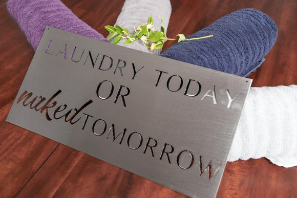 laundry today,or,naked tomorrow,sign,steel,wall,art,home decor