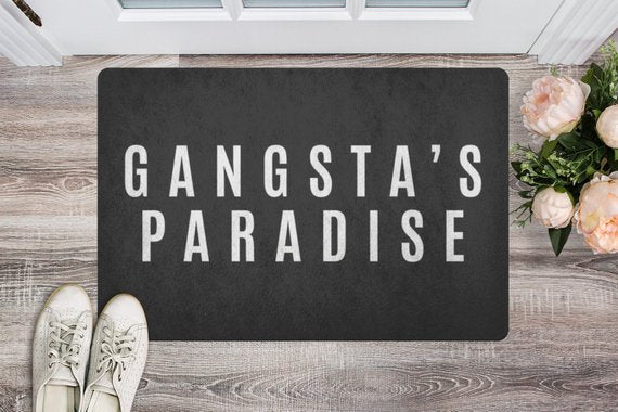 door,mat,welcome,doormat,Gangsta's Paradise,gangster
