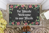 door,mat,welcome,doormat,shizzle,hizzle,our