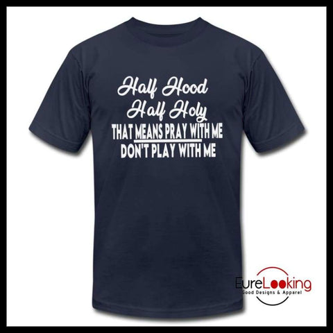 1/2 Hood and 1/2 Holy- T Shirt Eure_Looking_Good_Apparel navy S