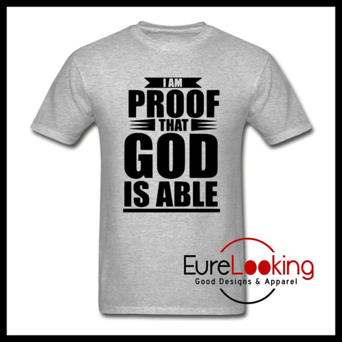 I Am Proof That God is Able Eure_Looking_Good_Apparel heather gray S
