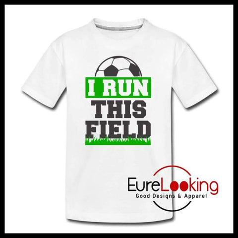 I Run This Field- Soccer Eure_Looking_Good_Apparel white Youth XS
