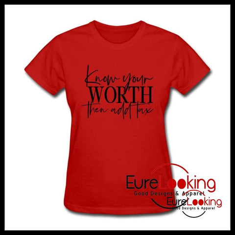 Know your worth-Women's T-Shirt Eure_Looking_Good_Apparel red S