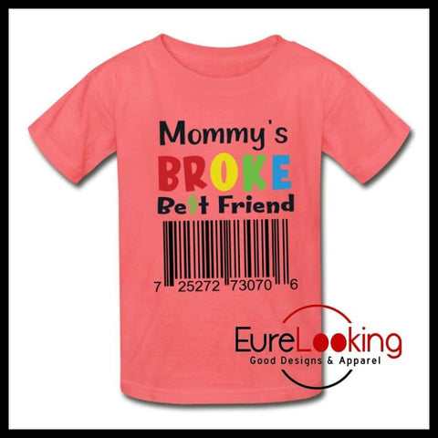 Mommy's Broke Best Friend Tagless T-Shirt Eure_Looking_Good_Apparel coral XS