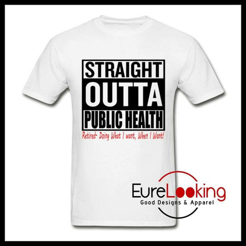 Straight Outta Public Health Eure_Looking_Good_Apparel