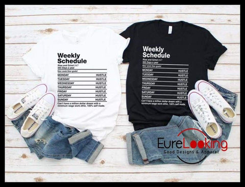 Weekly Hustle T-Shirt Eure_Looking_Good_Apparel