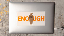 "Load image into Gallery viewer, ""ENOUGH"" tiny trump laptop sticker with a ""Dicktator"" tiny trump stuck to it"