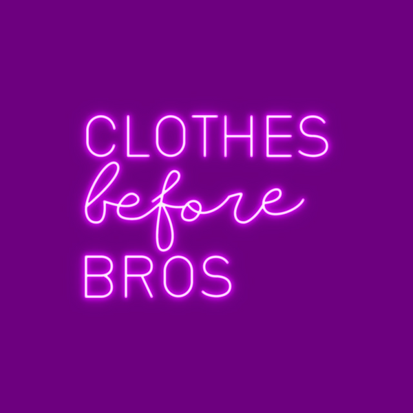 Clothes before Bros