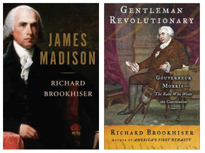 Rick Brookhiser's <em>James Madison</em> and <em>Gentleman Revolutionary</em>