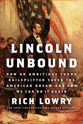 <I>Lincoln Unbound</I>, by Rich Lowry (Signed)