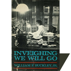 <I>Inveighing We Will Go</I>, by William F. Buckley Jr.
