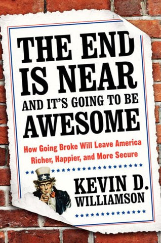 <I>The End Is Near and It's Going to Be Awesome</I>, by Kevin D. Williamson (Signed)