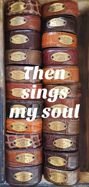 """Then Sings My Soul"" leather cuff"