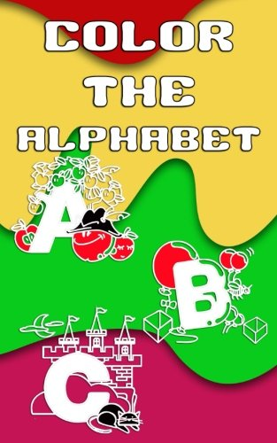 Color The Alphabet: 5 x 8, 50 Page Pocket Size Coloring Book Filled With Letters and Words ~ Perfect for Travel!